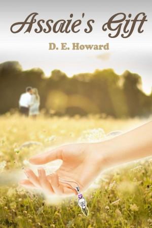 Assaie's Gift : D E Howard