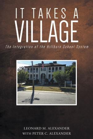 Leonard M. Alexander and Peter C. Alexander : It Takes a Village