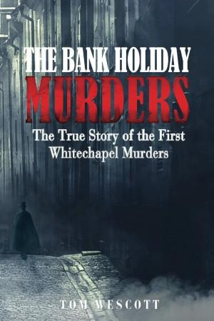 Tom Wescott : The Bank Holiday Murders