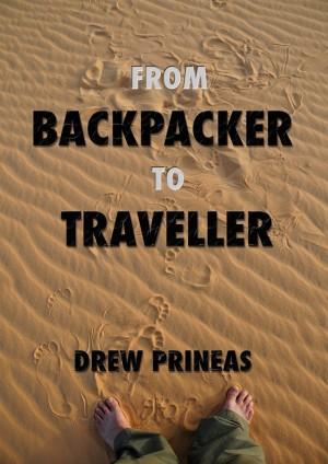 Drew Prineas : From Backpacker to Traveller