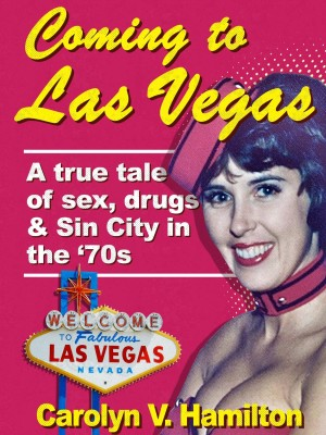 Carolyn V. Hamilton : Coming to Las Vegas
