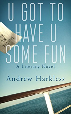 Andrew Harkless : U Got to Have U Some Fun