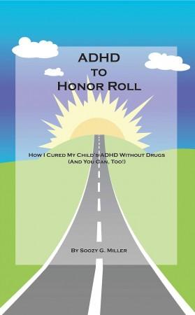 Soozy G. Miller : ADHD to Honor Roll