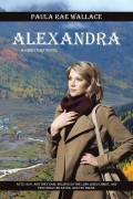 Alexandra A Christian Novel : Paula Rae Wallace