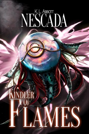 Kindler of Flames (Nescada) : K L Abbott