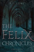 The Felix Chronicles : Freshmen : R.T. Lowe