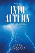 Into Autumn – A Story of Survival : Larry Landgraf