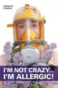 I'm Not Crazy… I'm Allergic! : Sherilyn Powers