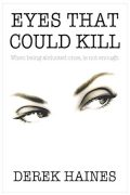 Derek Haines : Eyes That Could Kill