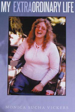 My Extraordinary Life : Monica Sucha Vickers
