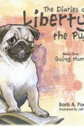 The Diaries of Liberty the Pug