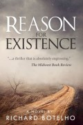 Reason for Existence : Richard Botelho