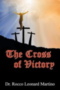 The Cross of Victory : Rocco Leonard Martino