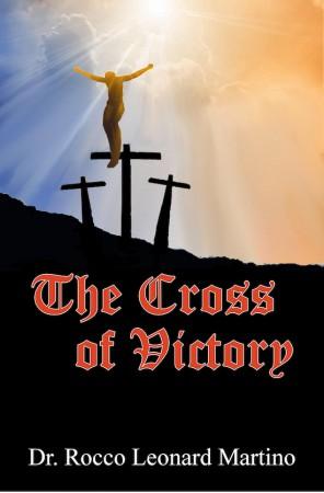 The Cross of Victory : Rocco Leonard Martino