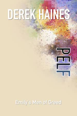 Pelf – Emily's Men of Greed : Derek Haines