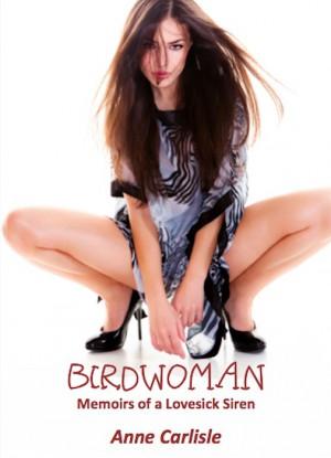 Birdwoman : Anne Carlisle
