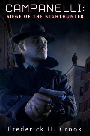 Campanelli : Siege of the Nighthunter : Frederick H. Crook