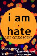 i am hate : Lee Goldground