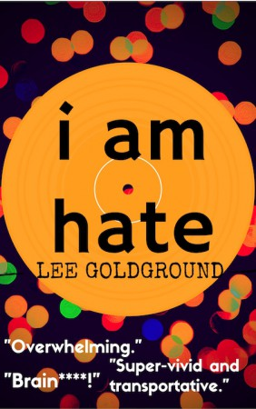 i am hate : Lee Goldground