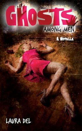 Ghosts Among Men : Laura Del