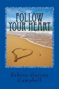 Follow Your Heart : Sabine Garvey Campbell