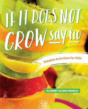 If It Does Not Grow: Say No : Kerry Alison Wekelo