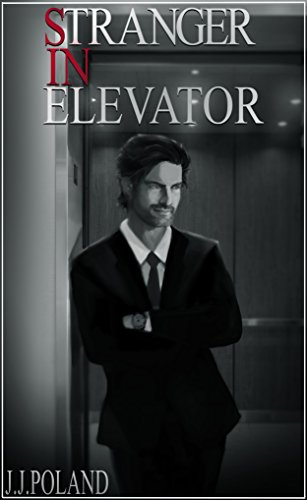 Stranger In The Elevator : J.J. Poland