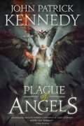 Plague of Angels : John Patrick Kennedy