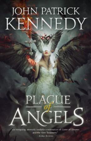 Plague of Angels : John Patrick Kennedy