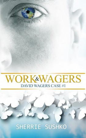 Work & Wagers : Sherrie Sushko