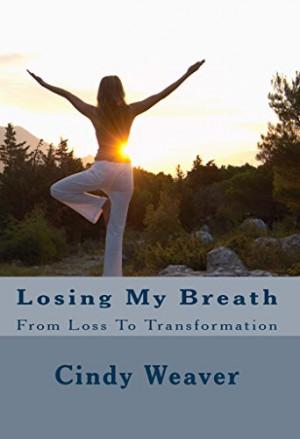 Losing My Breath : Cindy Weaver