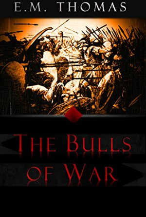 The Bulls Of War : E. M. Thomas
