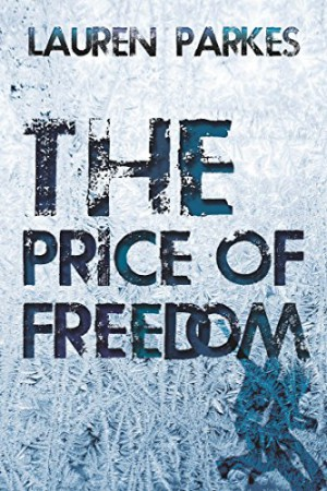 The Price of Freedom : Lauren Parkes