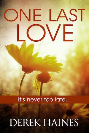 Derek Haines : One Last Love – An Unexpected Romance