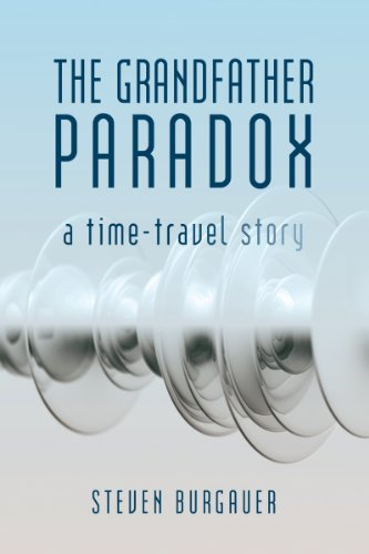 The Grandfather Paradox : Steven Burgauer