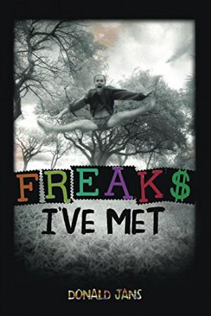 Freaks I've Met : Donald Jans