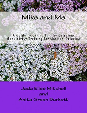 Mike and Me : Anita Green Burkett and Jada Elise Mitchell