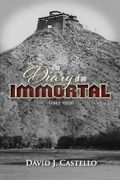 The Diary Of An Immortal (1945-1959) : David J Castello