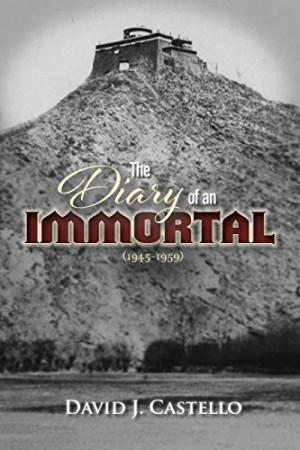 The Diary Of An Immortal (1945-1959) : David J Castello