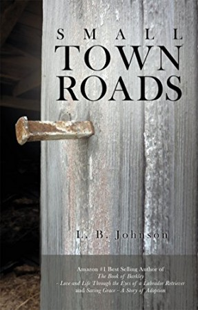 Small Town Roads : L.B. Johnson