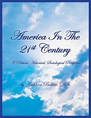 America In The 21st Century : Kathleen Babbitt D.Sc.
