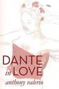 Dante in Love : Anthony Valerio