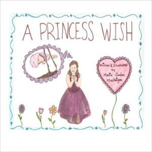 A Princess Wish : Maria Jordan MacKeigan