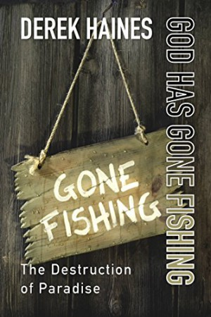 God Has Gone Fishing : Derek Haines