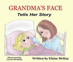 Grandma's Face Tells Her Story : Elaine McKay
