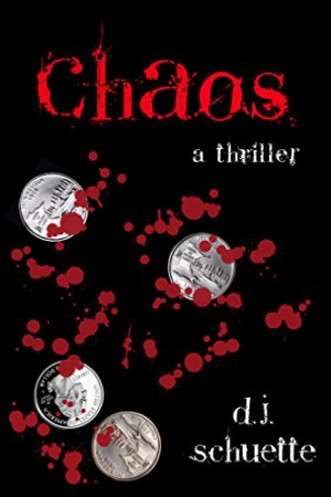 Chaos : D.J. Schuette
