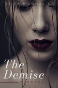 The Demise : Erica R Lomelino