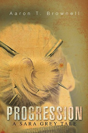 Progression : Aaron T. Brownell