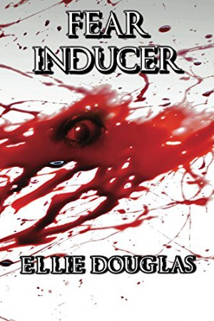 Fear Inducer : Ellie Douglas