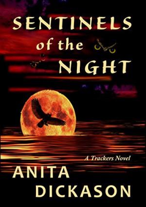 Sentinels of the Night : Anita Dickason